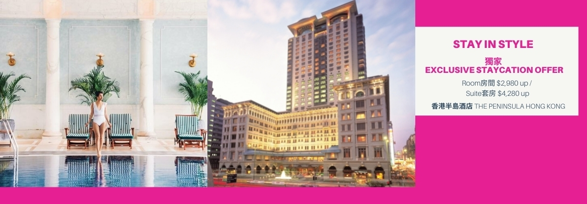 STAY IN STYLE;EXCLUSIVE OFFERS for The Peninsula Hong Kong