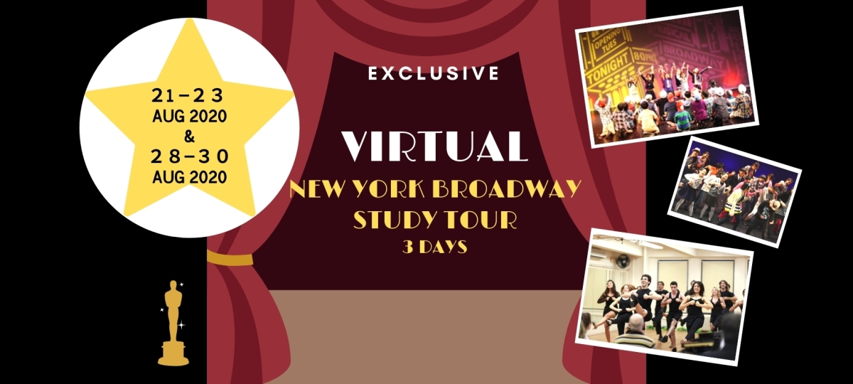 Learn From The Masters This Summer - Exclusive New york Broadway Virtual Study Tour 3 days | 21-23 Aug & 28-30 Aug 2020