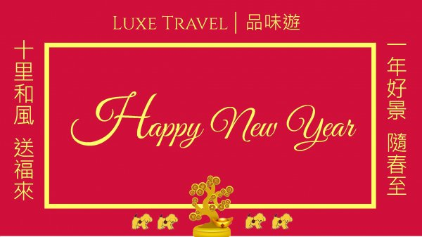 Chinese New Year | Change in Operations Hours | Luxe Travel