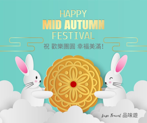 Mid-Autumn Festival | Change In Operations Hours | Luxe Travel